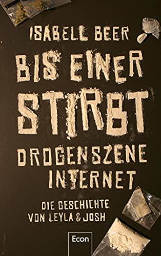 Bis einer stirbt: Drogenszene Internet – Die Geschichte von Leyla & Josh | Erfahrungsbericht zu...