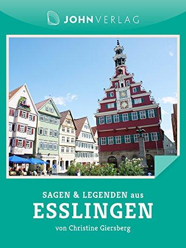 Sagen und Legenden aus Esslingen: Stadtsagen Esslingen