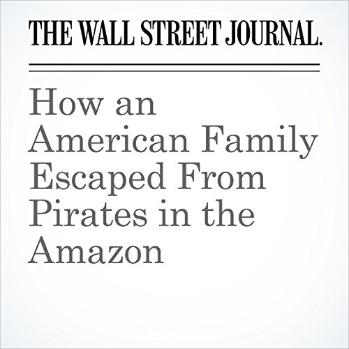 How an American Family Escaped From Pirates in the Amazon copertina