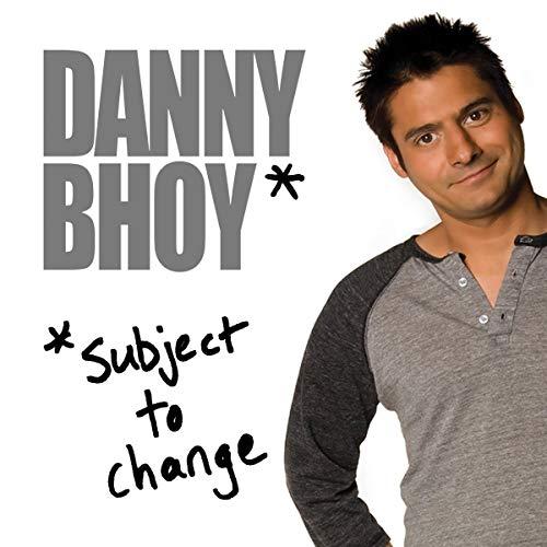 Danny Bhoy: Subject to Change audiobook cover art