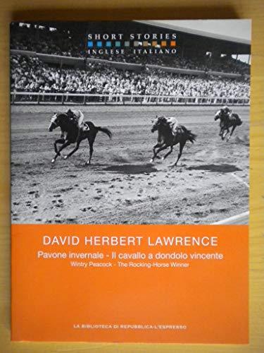Wintry Peacock – Pavone invernale - The Rocking-Horse Winner - Il cavallo a dondolo vincente