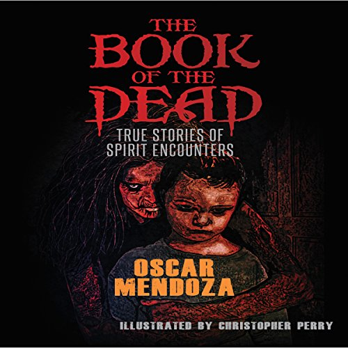 The Book of the Dead: True Stories of Spirit Encounters audiobook cover art