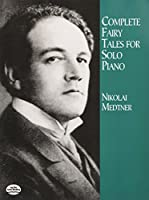 Medtner: Complete Fairy Tales for Solo Piano