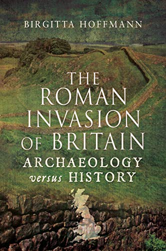 The Roman Invasion of Britain: Archaeology versus History
