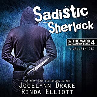 Sadistic Sherlock     Ward Security, Book 4              By:                                                                                                                                 Jocelynn Drake,                                                                                        Rinda Elliott                               Narrated by:                                                                                                                                 Kenneth Obi                      Length: 6 hrs and 21 mins     8 ratings     Overall 4.8