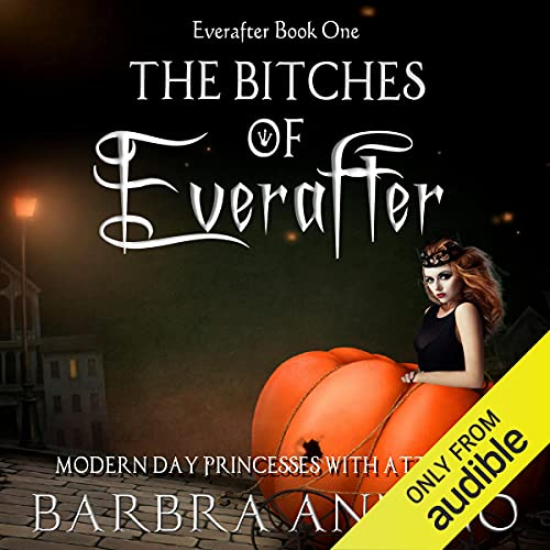 The Bitches of Everafter Audiobook By Barbra Annino cover art