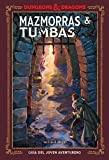 Dungeons & Dragons. Mazmorras & Tumbas (Guías Ilustradas)