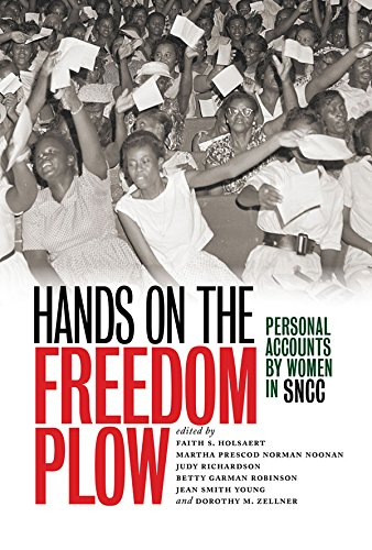 Hands on the Freedom Plow: Personal Accounts by Women in SNCC - Kindle  edition by Holsaert, Faith S., Prescod Norman Noonan, Martha, Richardson,  Judy, Garman Robinson, Betty, Smith Young, Jean, Zellner, Dorothy