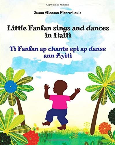 Little Fanfan Sings and Dances in Haiti Ti Fanfan ap chante epi ap danse ann Ayiti English and product image