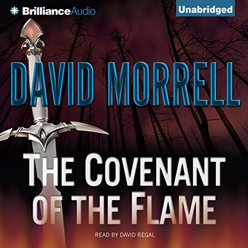 The Covenant of the Flame                   De :                                                                                                                                 David Morrell                               Lu par :                                                                                                                                 David Regal                      Durée : 13 h et 38 min     Pas de notations     Global 0,0