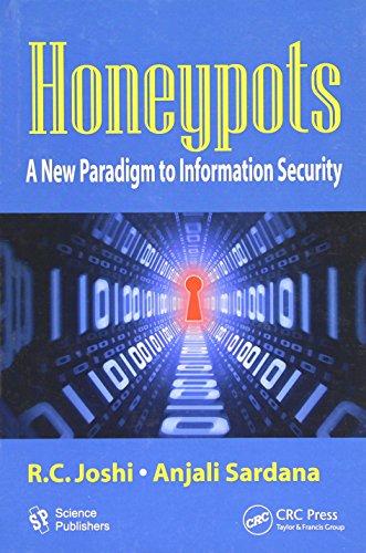 Joshi, R: Honeypots: A New Paradigm to Information Security