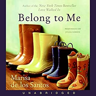 Belong to Me                   By:                                                                                                                                 Marisa de los Santos                               Narrated by:                                                                                                                                 Julia Gibson                      Length: 15 hrs and 14 mins     272 ratings     Overall 4.1