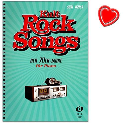Kult-Rocksongs der 70er-Jahre - 30 Klassiker, arrangiert für Piano - Eagles, Elton John, Rod Stewart, Supertramp uvm. - Klaviernoten mit bunter herzförmiger Notenklammer