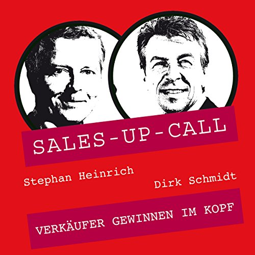 Verkäufer gewinnen im Kopf     Sales-up-Call              By:                                                                                                                                 Stephan Heinrich,                                                                                        Dirk Schmidt                               Narrated by:                                                                                                                                 Stephan Heinrich,                                                                                        Dirk Schmidt                      Length: 1 hr and 1 min     Not rated yet     Overall 0.0