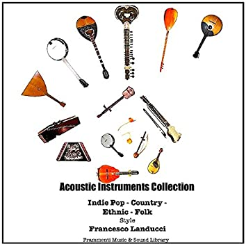 Acoustic Instruments Collection (A Crossover of Indie Pop Country Ethnic  Folk)