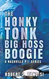 The Honky Tonk Big Hoss Boogie (A Nashville P.I. Series)