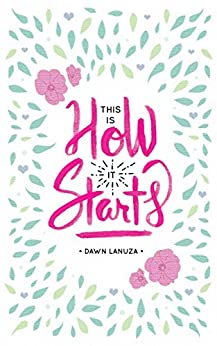 This is How It Starts by [Dawn Lanuza]