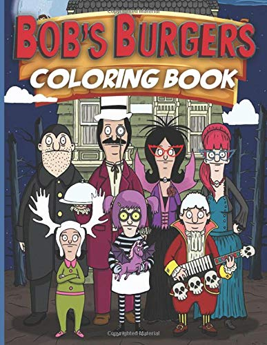 Bob's Burgers Coloring Book: Crayola Bobs Burger Coloring Books For Adult And Kid