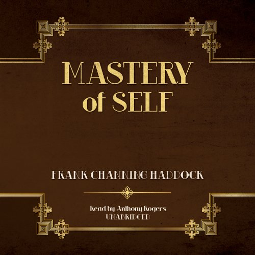 Mastery of Self Audiobook By Frank Channing Haddock cover art