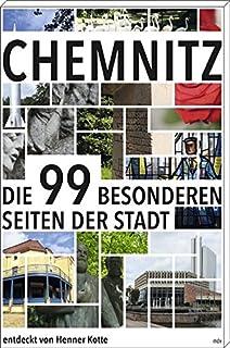 Chemnitz: Die 99 Besonderheiten der Stadt