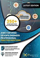 AWS Certified DevOps Engineer – Professional: 350+ Exam Questions With Explanation Front Cover