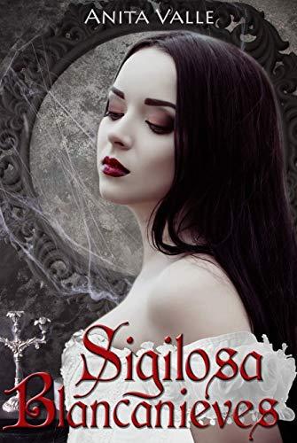 Sigilosa Blancanieves: Cuentos de Hadas Oscuros: Serie Reinas – Libro 2 (Cuentos de Hadas Oscuros - Serie Reinas)