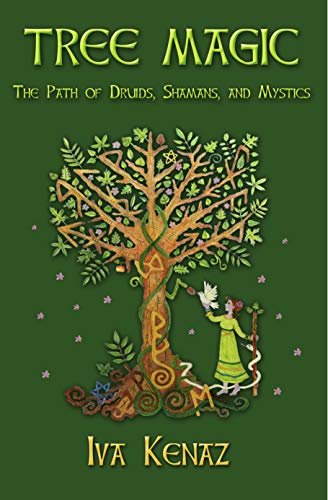 Tree Magic: The Path of Druids, Shamans, and Mystics