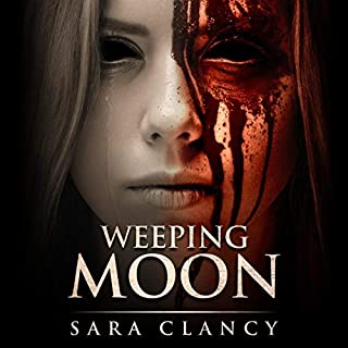 Weeping Moon     Banshee Series, Book 5              Written by:                                                                                                                                 Sara Clancy,                                                                                        Scare Street                               Narrated by:                                                                                                                                 Jake Urry                      Length: 5 hrs and 18 mins     Not rated yet     Overall 0.0