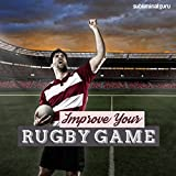 Improve Your Rugby Game: Boost Your Rugby Skills with Subliminal Messages