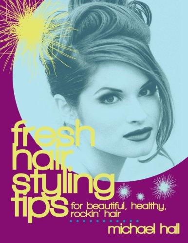Fresh Hair Styling Tips - For Beautiful, Healthy, Rockin' Hair! (Beauty Book 1) (English Edition)