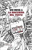 La macchina del vento (Italian Edition)