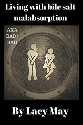 Living with bile salt malabsorption!: Aka BAM/BAD (English Edition)