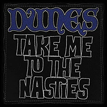 Take Me to the Nasties
