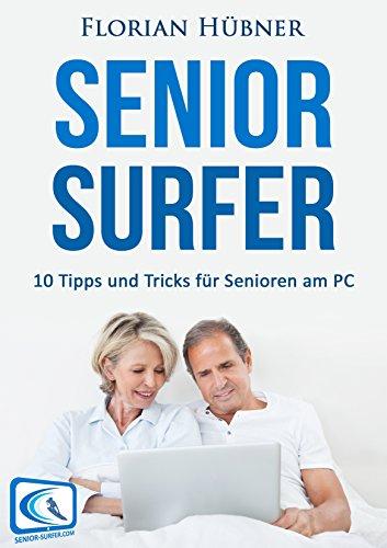 Senior Surfer - 10 Tipps und Tricks für Senioren am PC