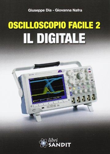 Oscilloscopio facile. Il digitale (Vol. 2)