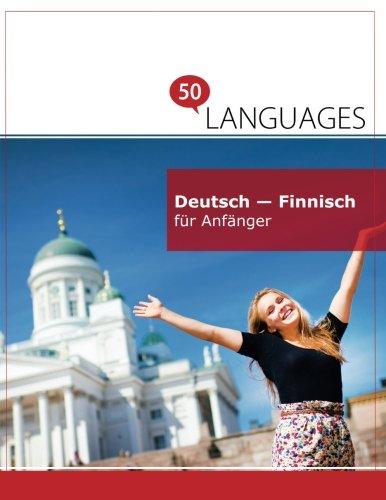Deutsch - Finnisch für Anfänger: Ein Buch in 2 Sprachen