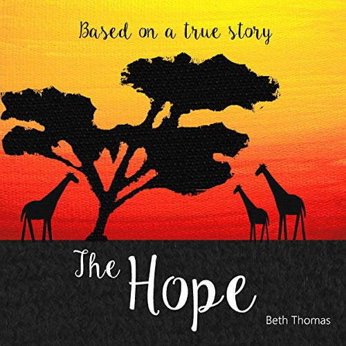 The Hope: Based on a True Story audiobook cover art