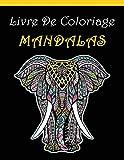 Livre de Coloriage Mandalas: Pour les adultes Anti-stress Coloriage de 85 Animaux éléphants, Hiboux, Lions, Chiens, Chats & Loups ect...!