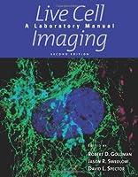 Live Cell Imaging: A Laboratory Manual by Robert D. Goldman David L. Spector(2009-12-10)