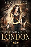 Werewolves of London: A dead funny romantic comedy (The Monster MASH Trilogy Book 3)