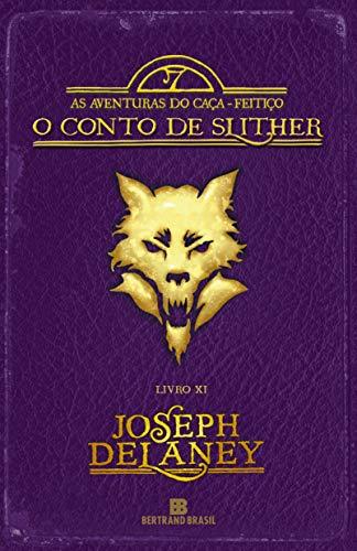 O Conto de Slither (Vol. 11 As aventuras do Caça-feitiço)