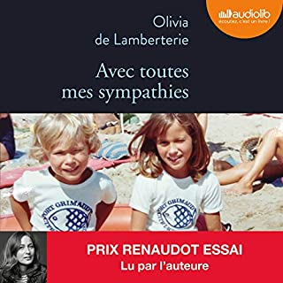 Avec toutes mes sympathies                   By:                                                                                                                                 Olivia de Lamberterie                               Narrated by:                                                                                                                                 Olivia de Lamberterie                      Length: 6 hrs and 31 mins     2 ratings     Overall 4.5