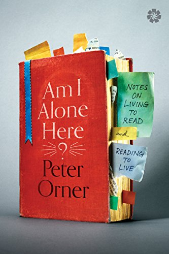 Am I Alone Here?: Notes on Living to Read and Reading to Live