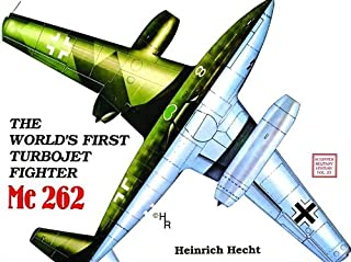 The Worlds First Turbo-Jet Fighter: Me 262 Vol.I (Classics in Organization and Management)