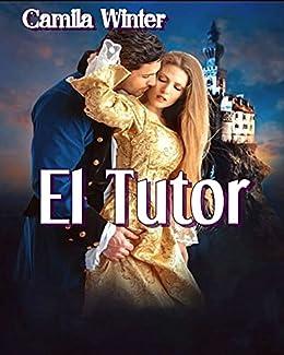 El tutor: saga herederas 2 de Camila Winter