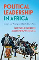 Political Leadership in Africa: Leaders and Development South of the Sahara
