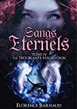 Sangs éternels, Tome 4 - La Troublante Fascination