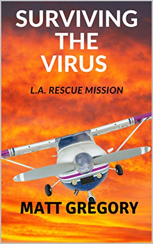Surviving the Virus: L.A. Rescue Mission (A Post Apocalyptic Virus Story Book 2) by [Matt Gregory]