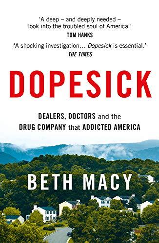 <em>Dopesick: Dealers, Doctors and the Drug Company that Addicted America</em>