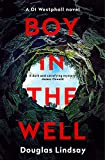 Boy in the Well: A Scottish murder mystery with a twist you won't see coming (DI Westphall 2) - Douglas Lindsay